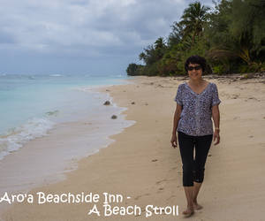 1 - A Beach Stroll at our Aro'a Beachside Inn...